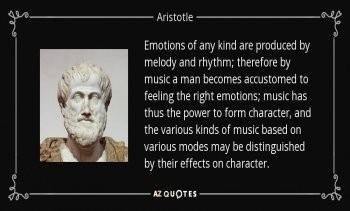 quote-emotions-of-any-kind-are-produced-by-melody-and-rhythm-therefore-by-music-a-man-becomes-aristotle-141-36-85